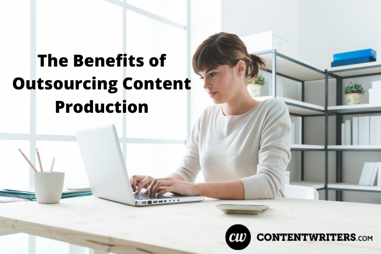 The Benefits of Outsourcing Content Production