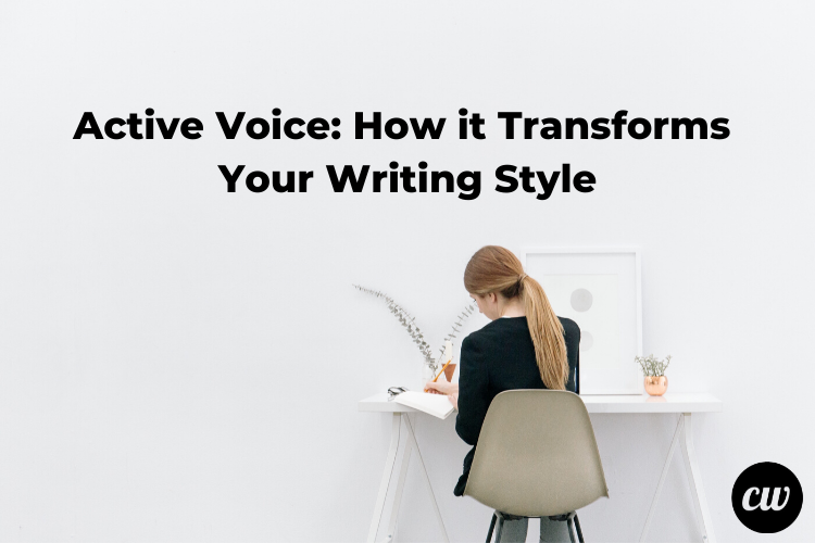Active Voice How it Transforms Your Writing Style