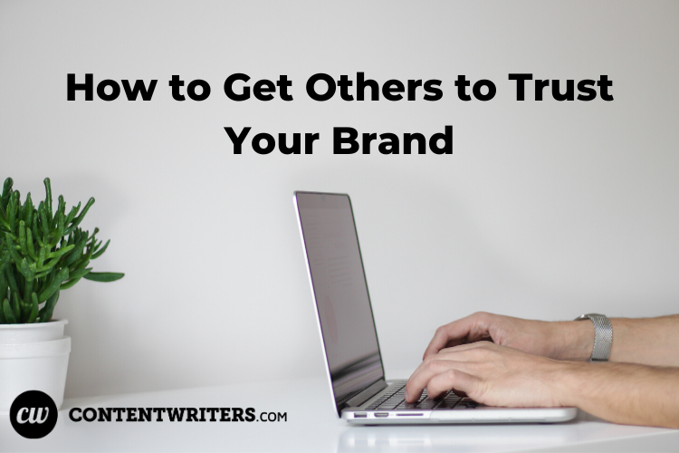 How to Get Others to Trust Your Brand