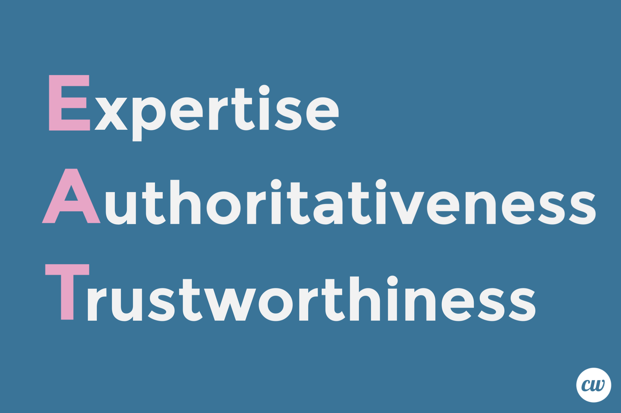 Expertise Authoritativeness Trustworthiness SEO E A T ContentWriters