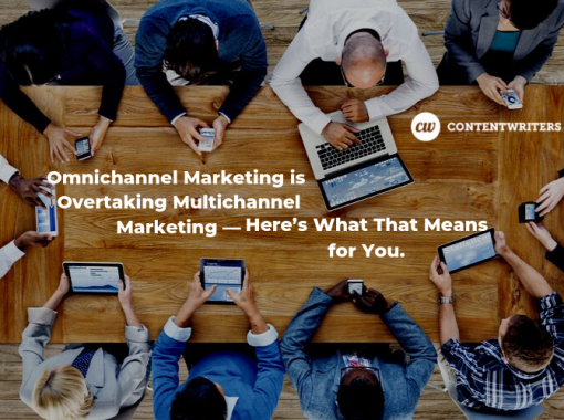 Omnichannel Marketing is Overtaking Multichannel Marketing— Here's What That Means for You.
