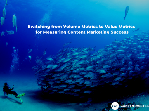 Switching from Volume Metrics to Value Metrics for Measuring Content Marketing Success 1