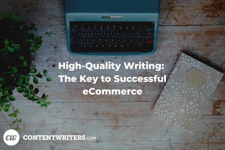 High Quality Writing The Key to Successful eCommerce