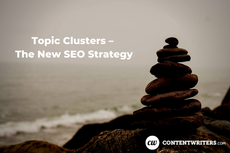 Topic Clusters – The New SEO Strategy