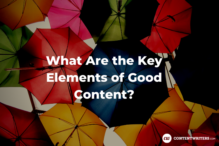 What Are the Key Elements of Good Content