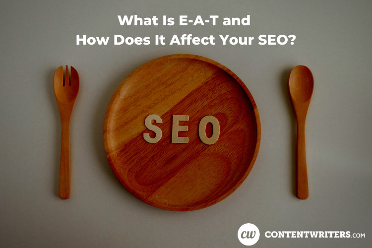 What Is E A T and How Does It Affect Your SEO