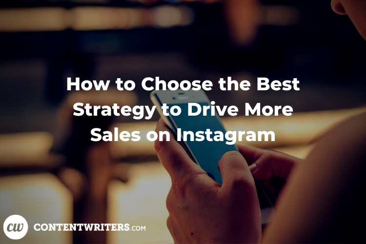 How to Choose the Best Strategy to Drive More Sales on Instagram 1