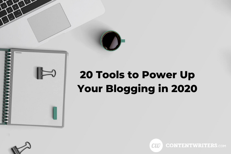 20 Tools to Power Up Your Blogging in 2020