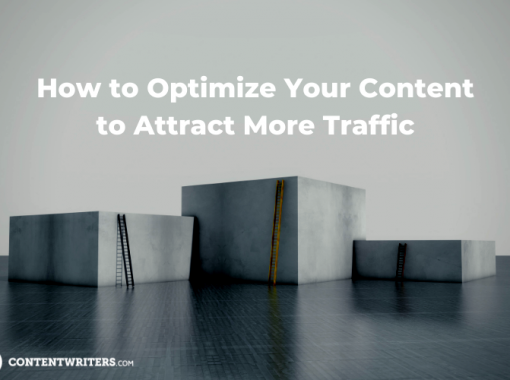 How to Optimize Your Content to Attract More Traffic