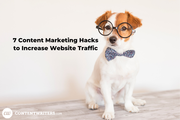 7 Content Marketing Hacks to Increase Website Traffic