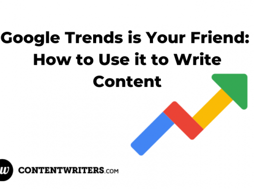 Google Trends is Your Friend How to Use it to Write Content