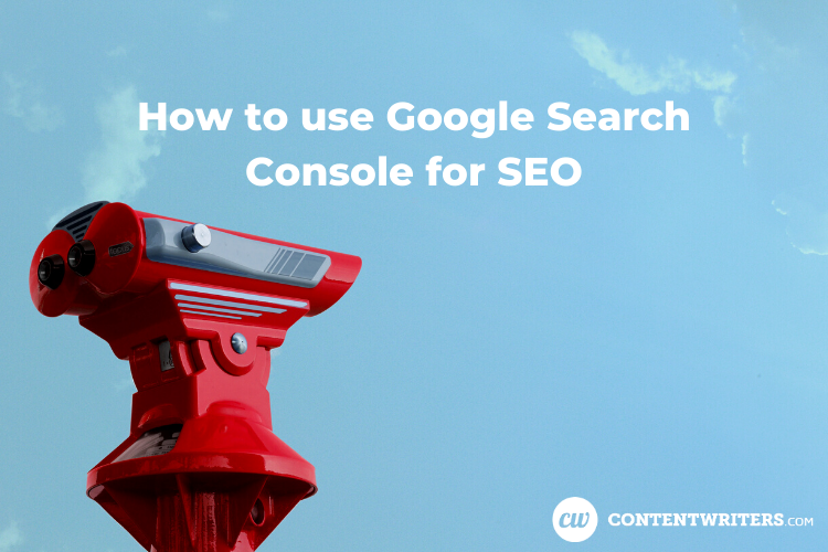 How to use Google Search Console for SEO 1