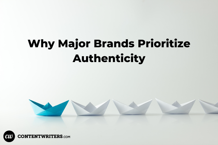 Why Major Brands Prioritize Authenticity