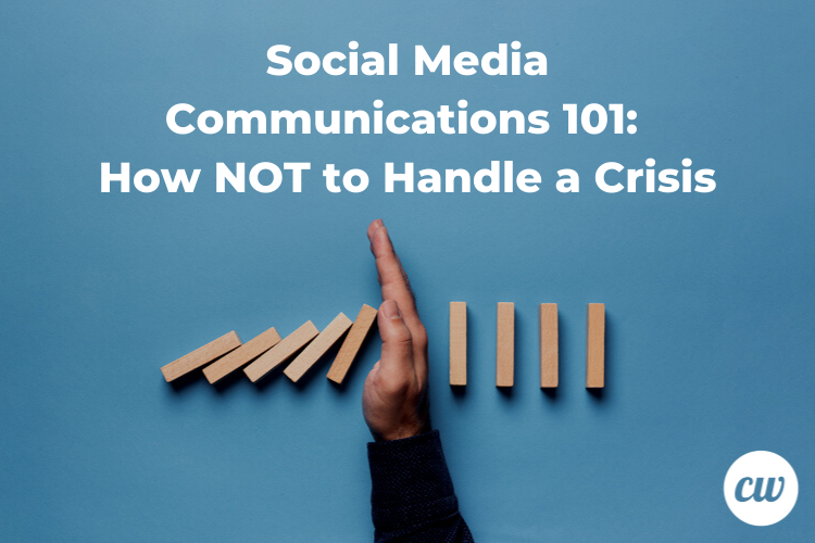 Social Media Communications 101 How NOT to Handle a Crisis