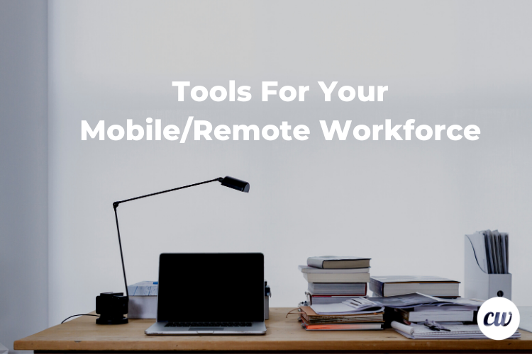Tools For Your Mobile Remote Workforce 2