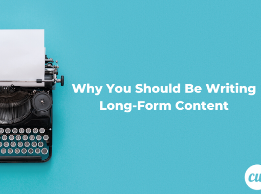 Why You Should Be Writing Long Form Content