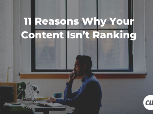 11 Reasons Why Your Content Isn't Ranking