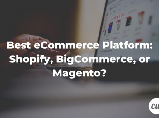 Best eCommerce Platform Shopify BigCommerce or Magento