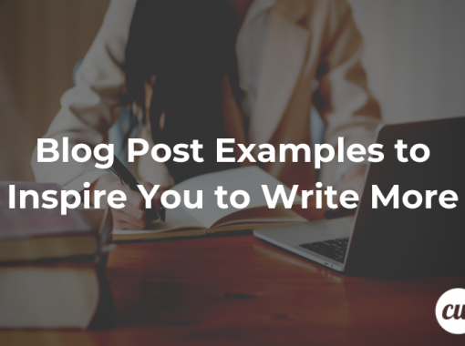 Blog Post Examples to Inspire You to Write More