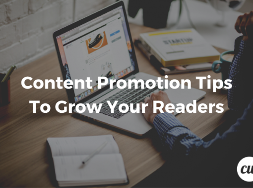 Content Promotion Tips To Grow Your Readers