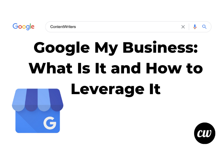 Google My Business What Is It and How to Leverage It