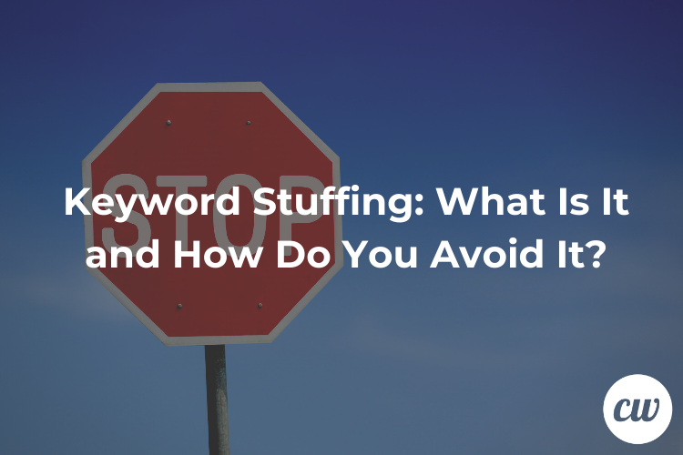 Keyword Stuffing What Is It and How Do You Avoid It