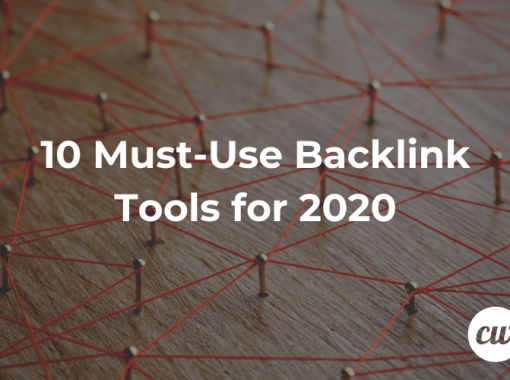 10 Must Use Backlink Tools for 2020