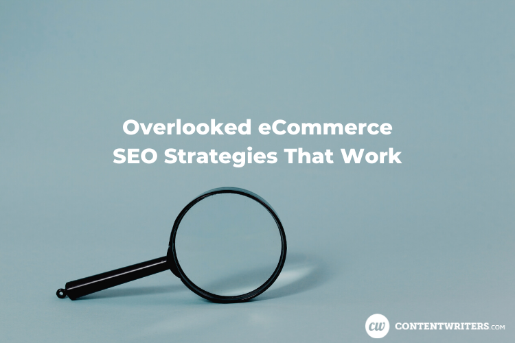 Overlooked eCommerce SEO Strategies That Works