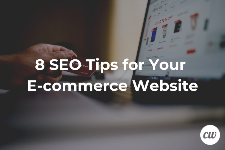 8 SEO Tips for Your E commerce Website