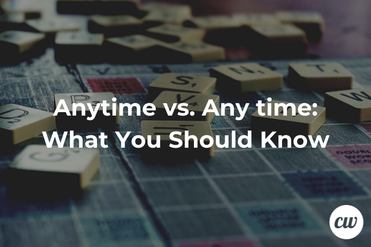 Anytime vs. Any time What You Should Know