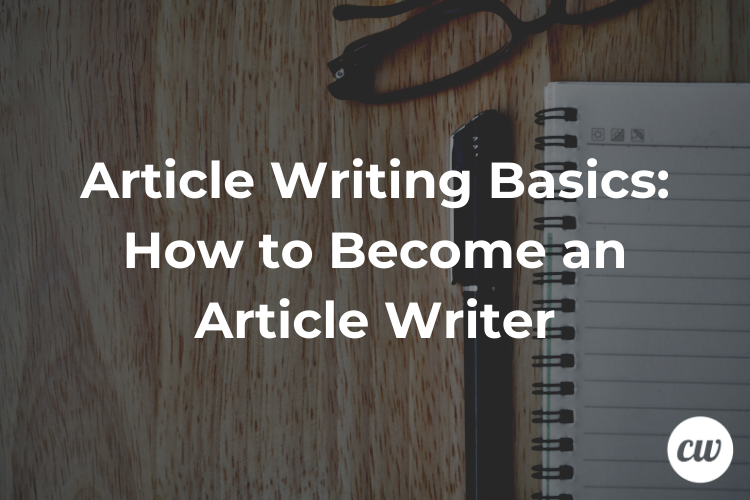 Article Writing Basics How to Become an Article Writer