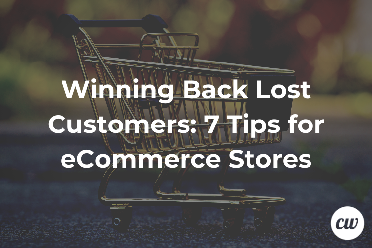 Winning Back Lost Customers 7 Tips for eCommerce Stores