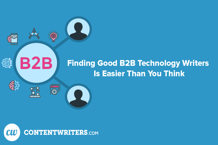 Finding Good B2B Technology Writers Is Easier Than You Think