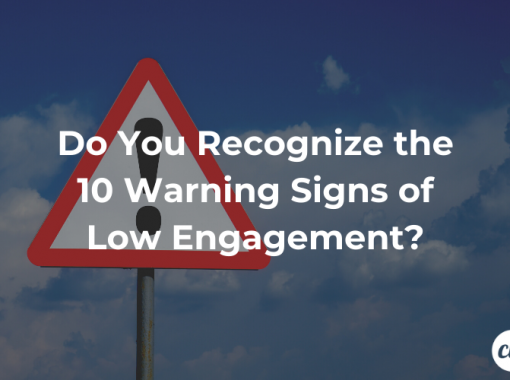 Do You Recognize the 10 Warning Signs of Low Engagement