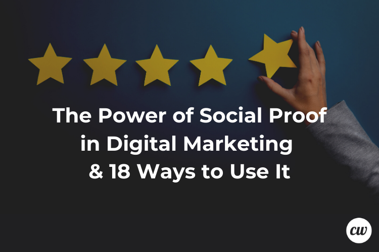 The Power of Social Proof in Digital Marketing 18 Ways to Use It