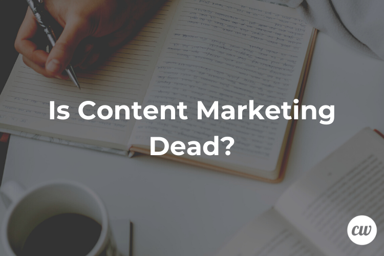 Is Content Marketing Dead 1