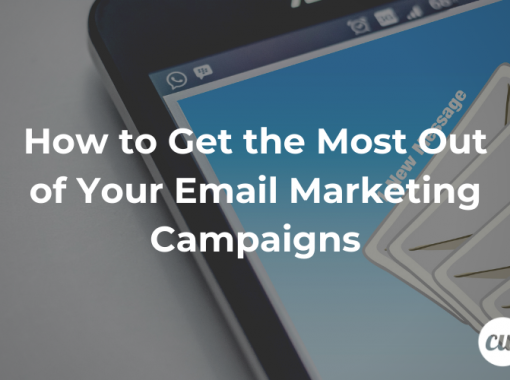 How to Get the Most Out of Your Email Marketing Campaigns
