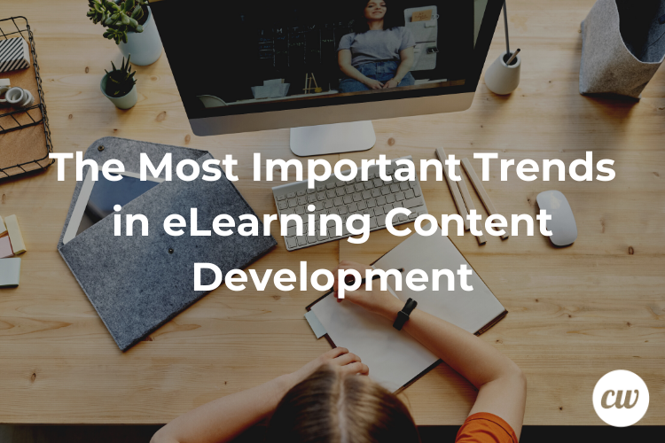The Most Important Trends in eLearning Content Development