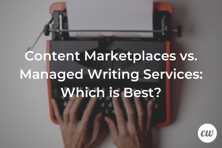 Content Marketplaces vs. Managed Writing Services Which is Best