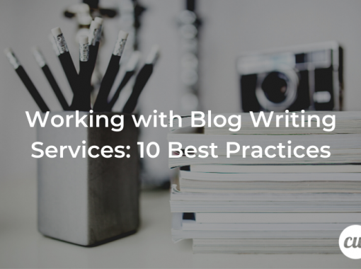 Working with Blog Writing Services 10 Best Practices