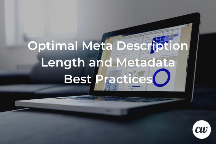 Optimal Meta Description Length and Metadata Best Practices