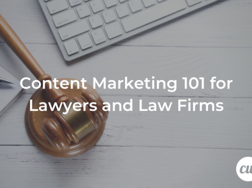 Content Marketing 101 for Lawyers and Law Firms