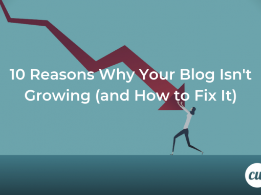 10 Reasons Why Your Blog Isnt Growing and How to Fix It