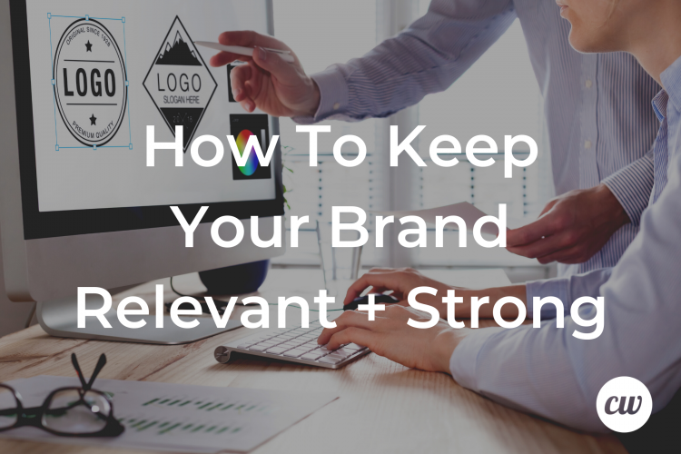 How To Keep Your Brand Relevant Strong 1